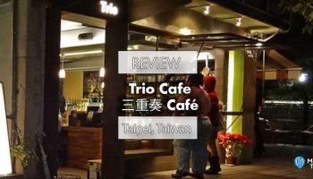 TRIO CAFE (三重奏 Café), TAIPEI RESTAURANT REVIEW