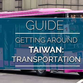 Getting Around Taiwan: A Guide to Transportation for Foreign & Solo-Travelers
