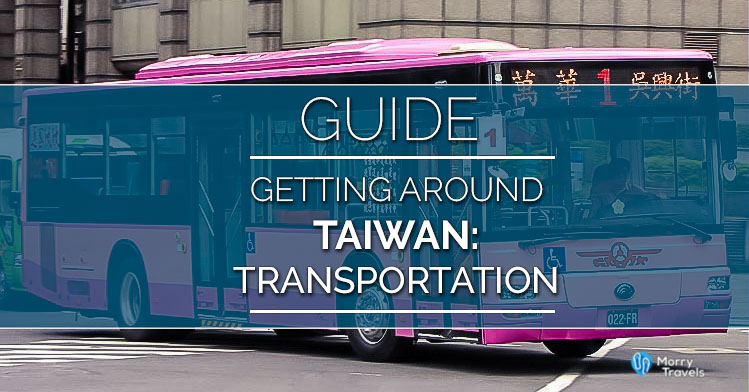 Getting Around Taiwan: A Guide to Transportation | Morry Travels