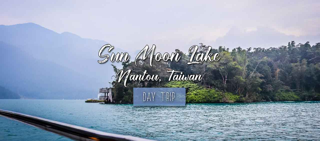 Best and Cheapest Ways to Tour Sun Moon Lake Taiwan (日月潭)