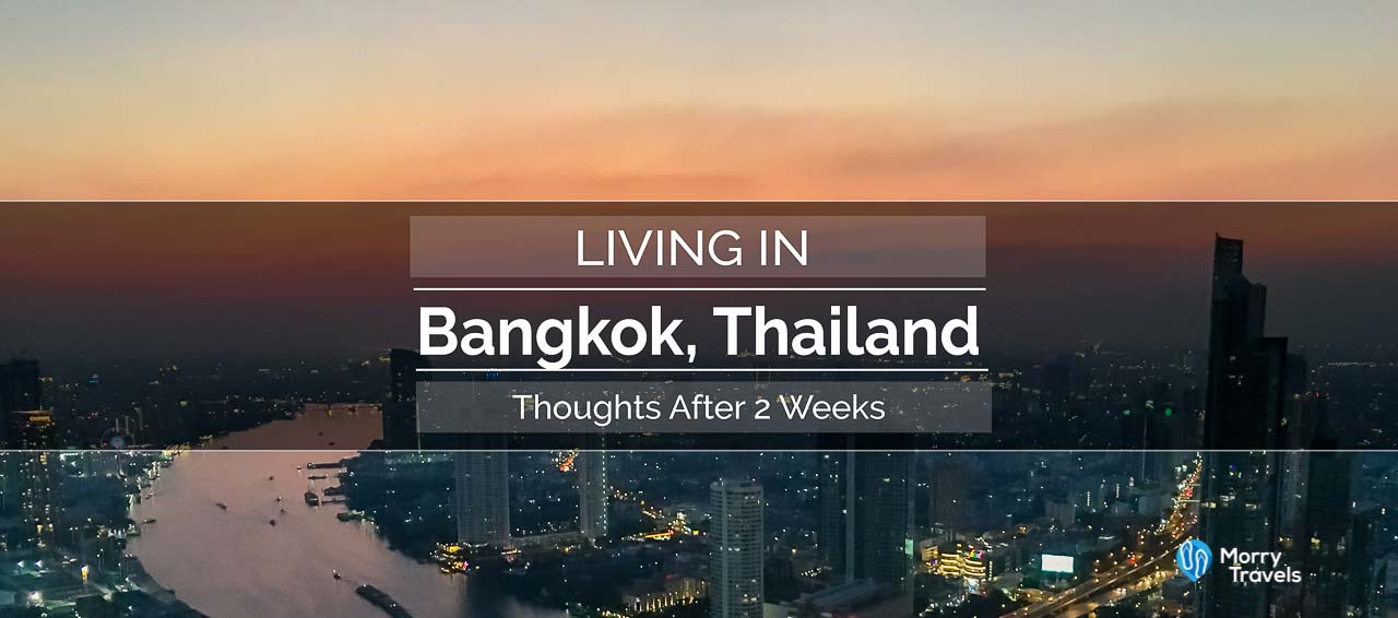 Living in Bangkok, Thailand | 2 Week Thoughts