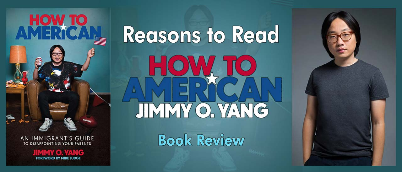 Reasons to Read How To American by Jimmy O. Yang Book Review