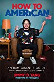 Reasons To Read How to American by Jimmy O. Yang | Morry Travels