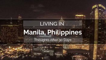 Thoughts About Living in Manila After 30 Days | Morry Travels