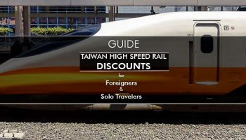 Taiwan High Speed Rail Discounts for Foreign Tourists & Solo Travelers 外國游客:台灣高鐵優惠票