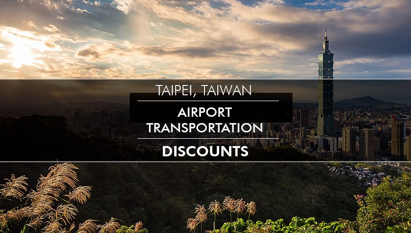 Taipei Taiwan Airport Transportation Discounts 2019 | Best Ways to go from Airport to Taipei City