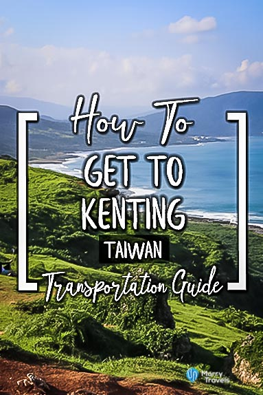 How To Get to Kenting Taiwan Transportation Guide Pinterest